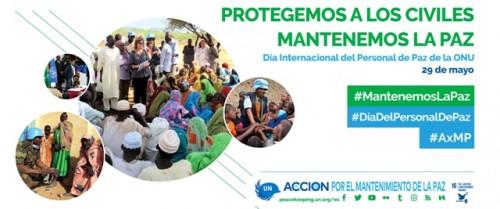 29 de mayo Día Internacional del Personal de Paz de la ONU